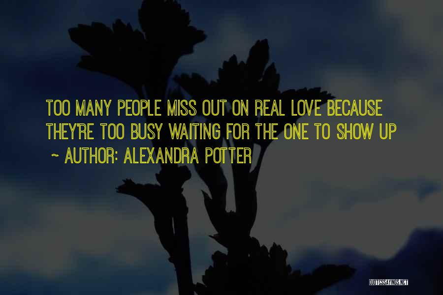 Waiting For Something Real Quotes By Alexandra Potter