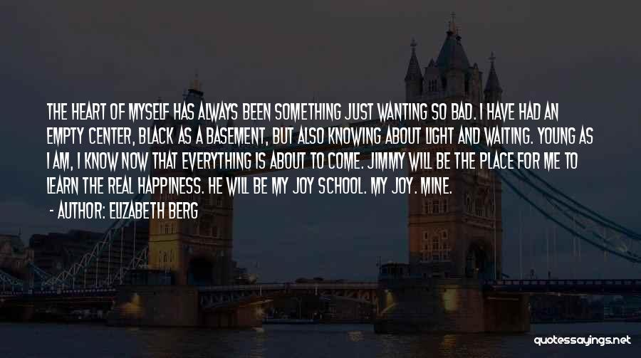 Waiting For Something Real Quotes By Elizabeth Berg