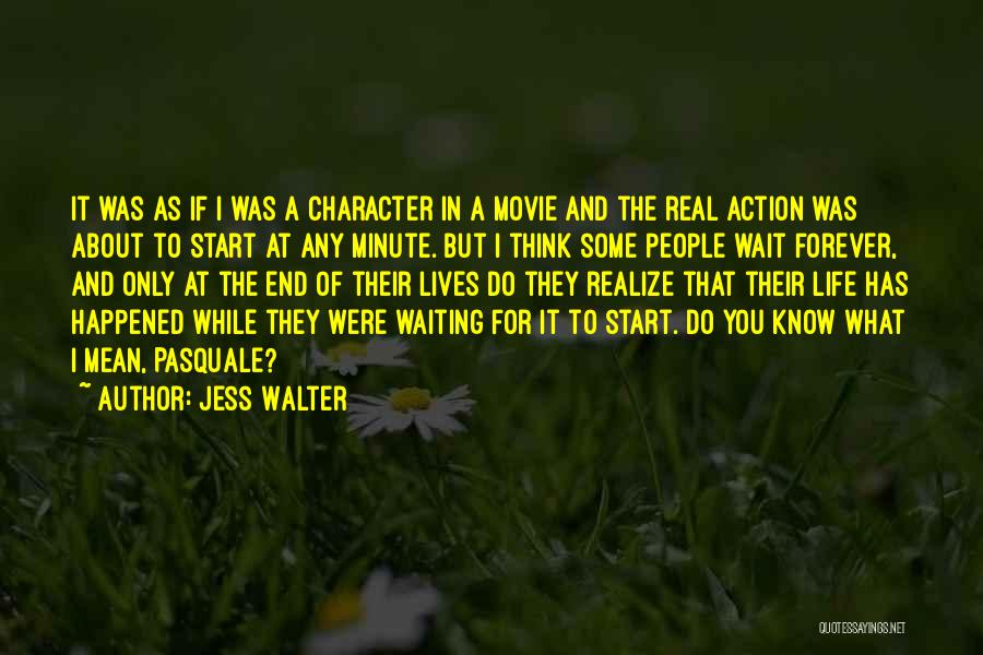 Waiting For Something Real Quotes By Jess Walter