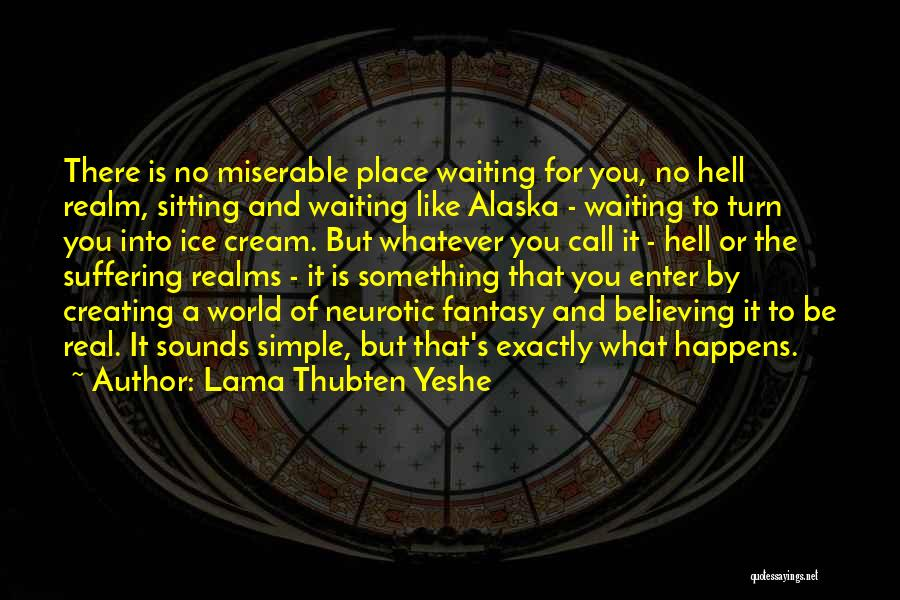 Waiting For Something Real Quotes By Lama Thubten Yeshe