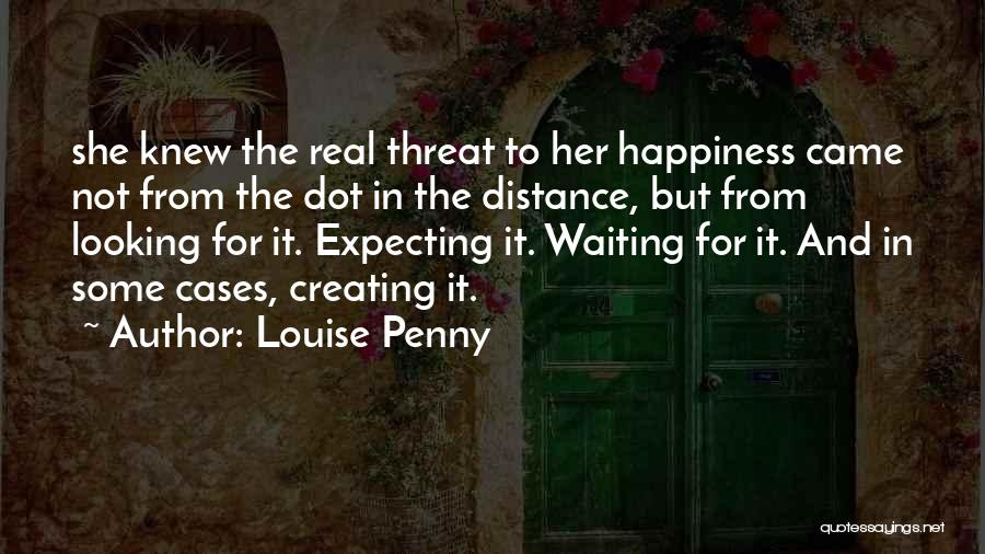 Waiting For Something Real Quotes By Louise Penny