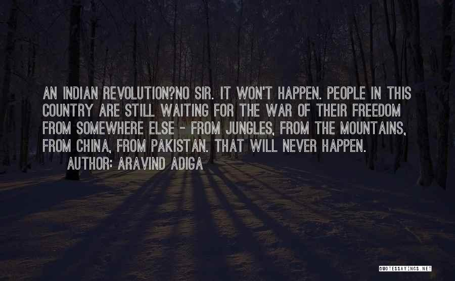 Waiting For Something That Won't Happen Quotes By Aravind Adiga