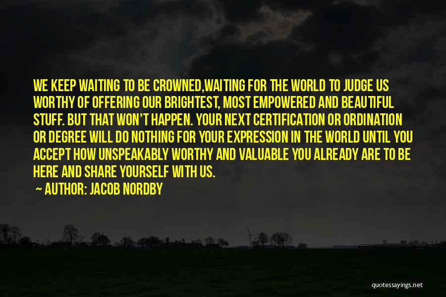 Waiting For Something That Won't Happen Quotes By Jacob Nordby