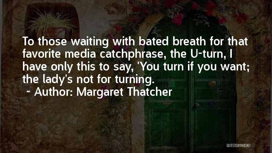 Waiting For U Quotes By Margaret Thatcher
