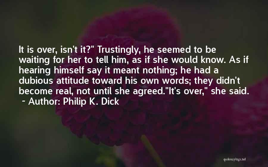 Waiting For U Quotes By Philip K. Dick