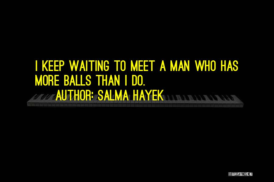 Waiting For U Quotes By Salma Hayek