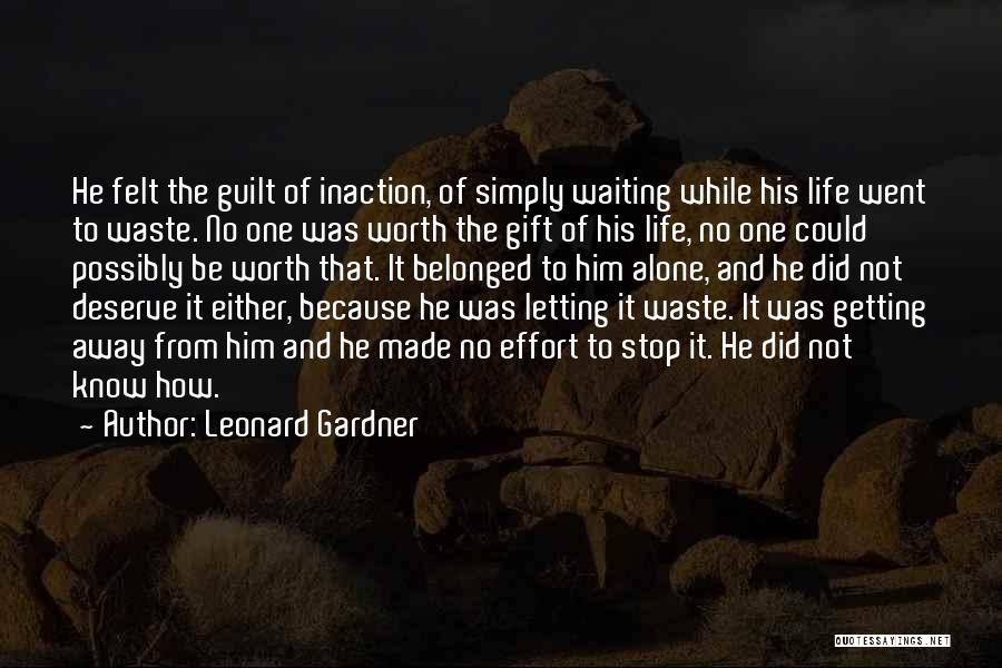 Waiting For What You Deserve Quotes By Leonard Gardner