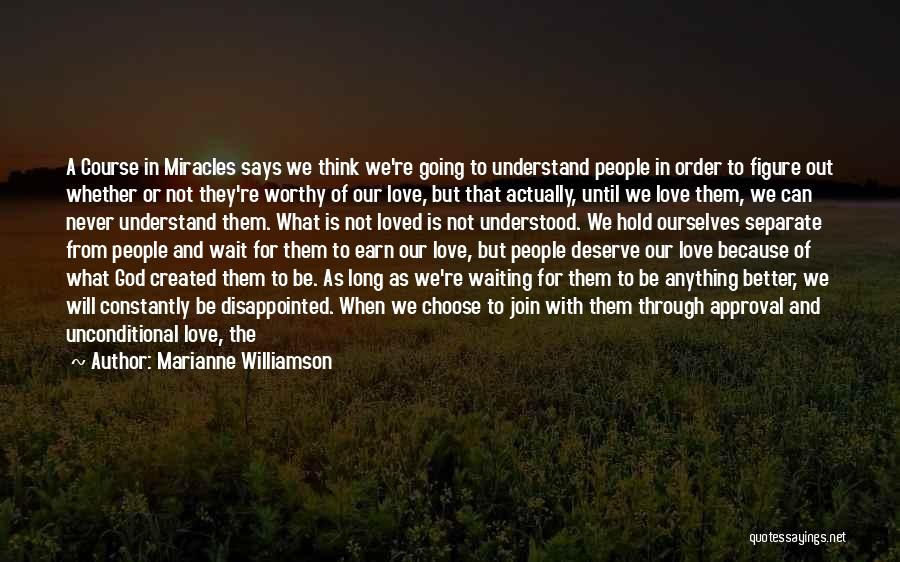 Waiting For What You Deserve Quotes By Marianne Williamson
