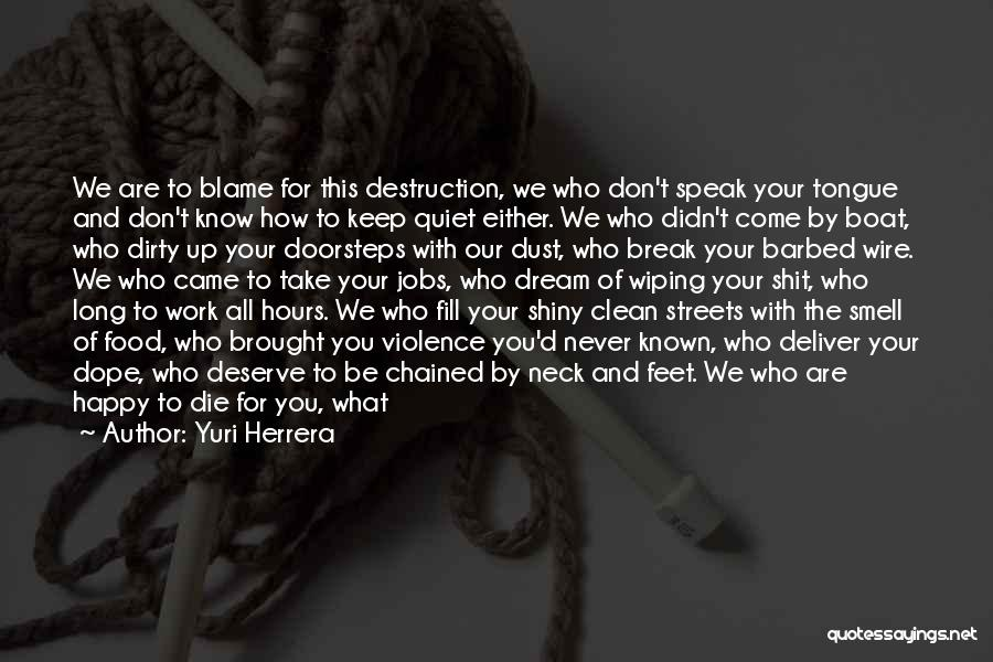 Waiting For What You Deserve Quotes By Yuri Herrera
