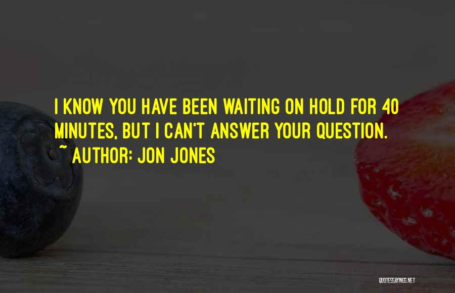 Waiting For Your Ex Quotes By Jon Jones