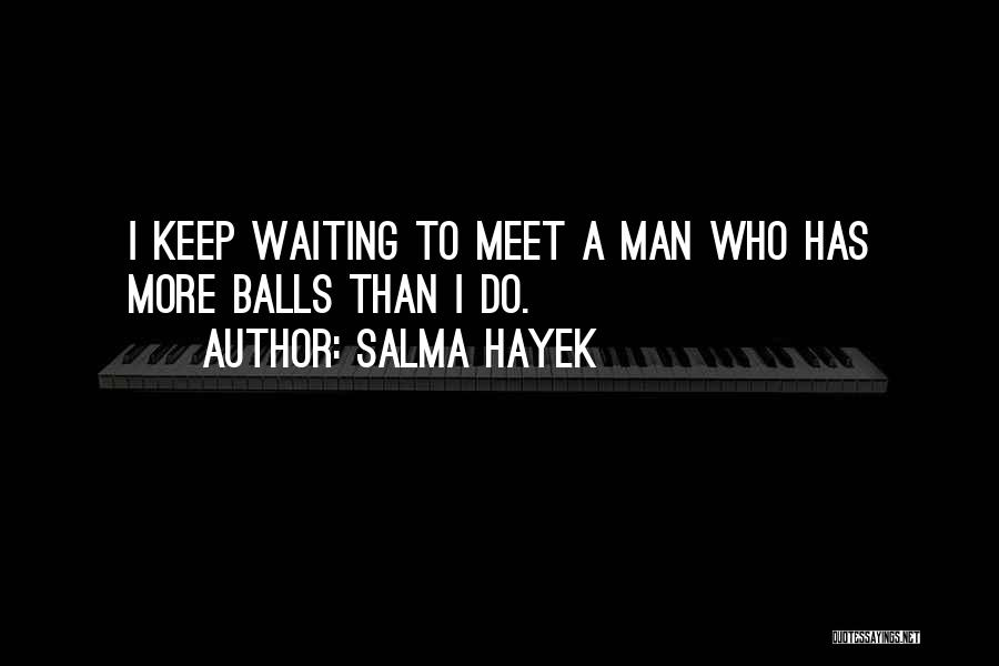 Waiting For Your Ex Quotes By Salma Hayek