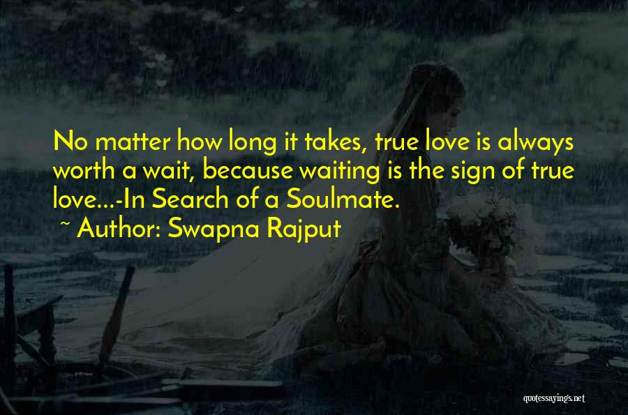 Waiting For Your Soulmate Quotes By Swapna Rajput