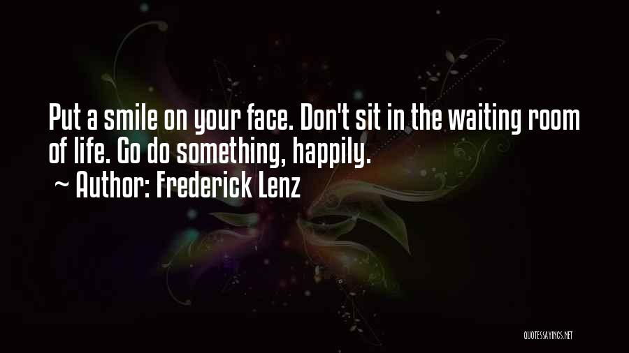 Waiting Happily Quotes By Frederick Lenz