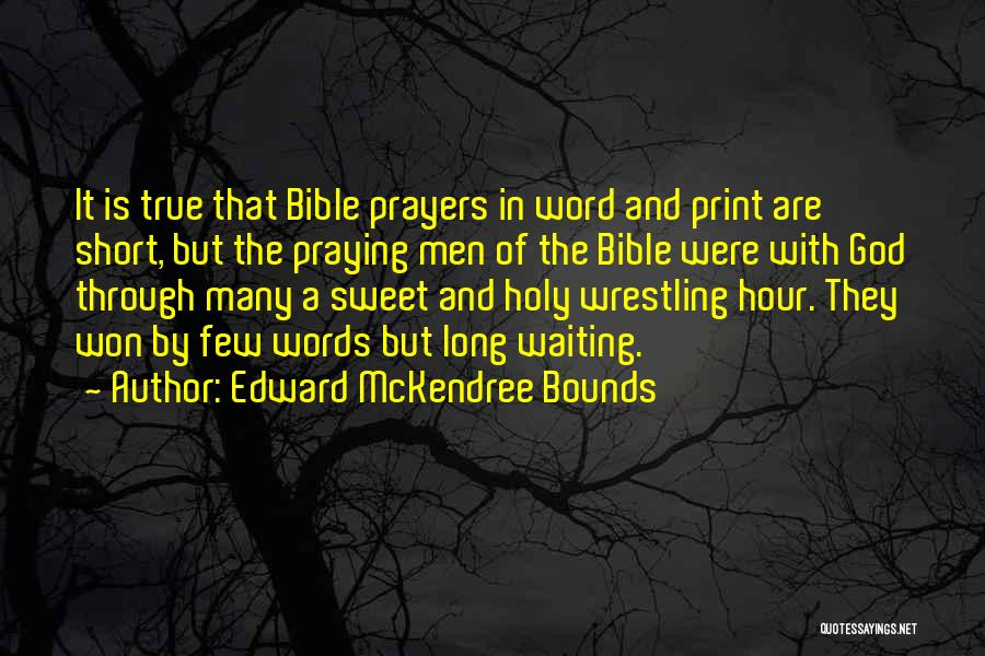 Waiting In The Bible Quotes By Edward McKendree Bounds
