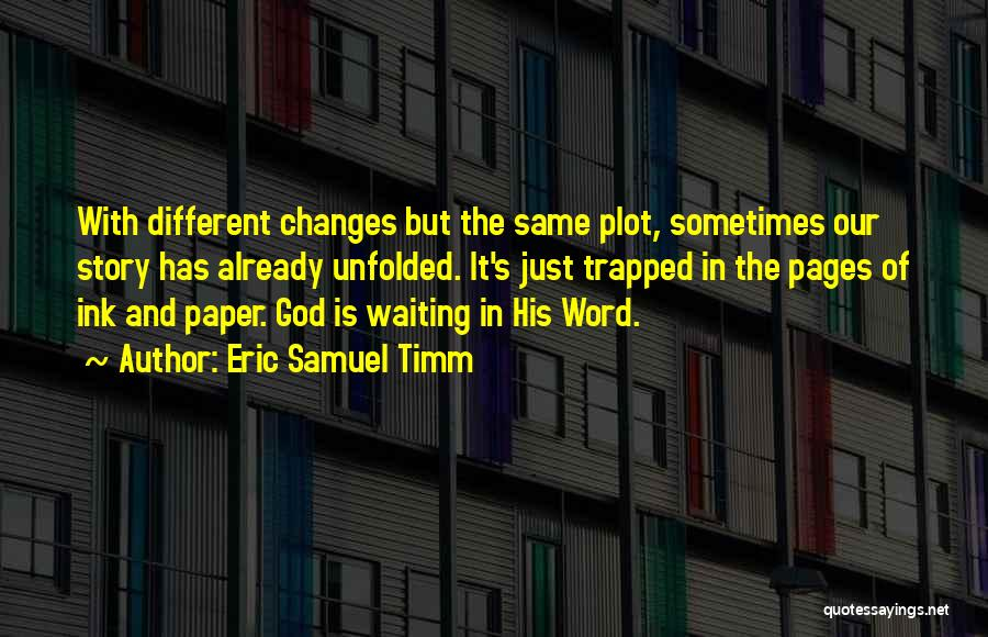 Waiting In The Bible Quotes By Eric Samuel Timm