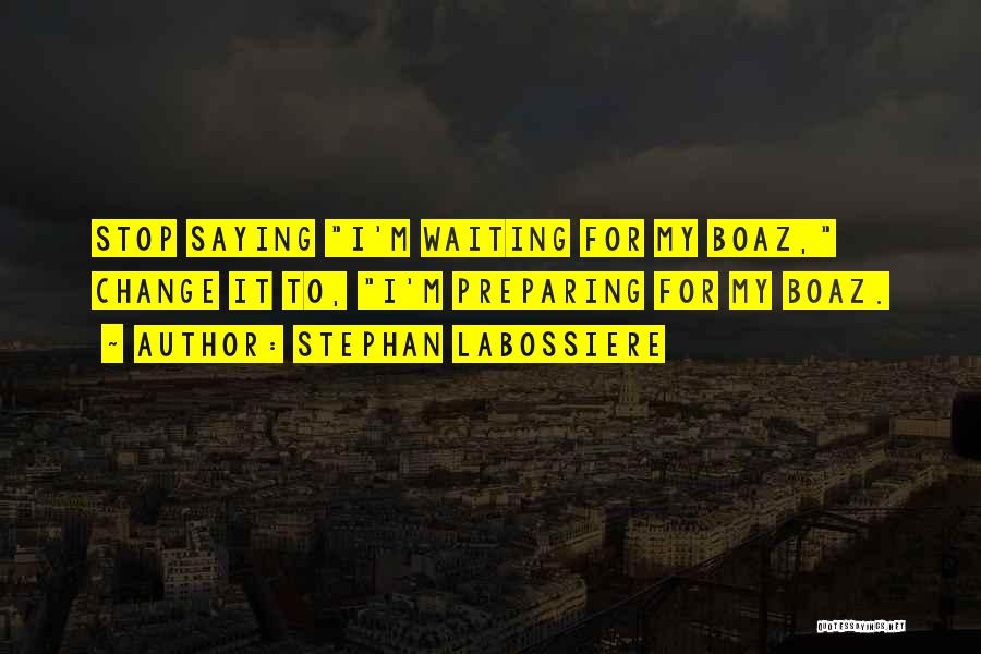 Waiting On My Boaz Quotes By Stephan Labossiere