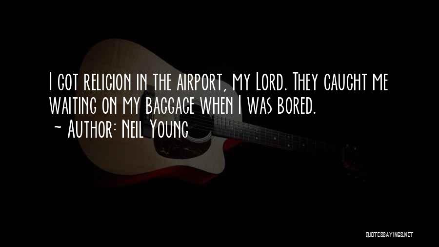 Waiting On The Lord Quotes By Neil Young