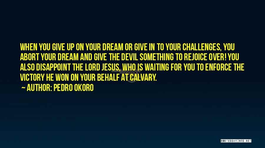 Waiting On The Lord Quotes By Pedro Okoro