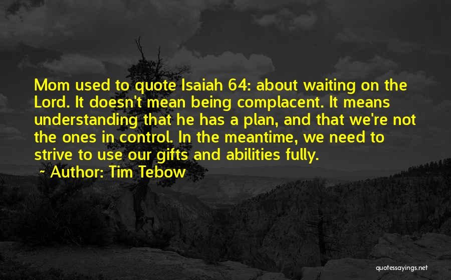 Waiting On The Lord Quotes By Tim Tebow