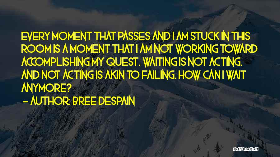 Waiting Room Quotes By Bree Despain