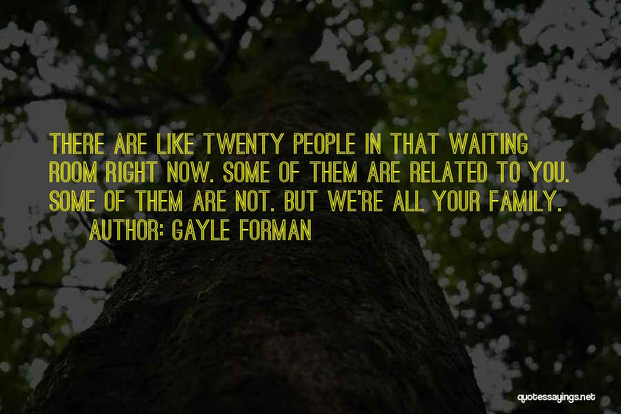 Waiting Room Quotes By Gayle Forman