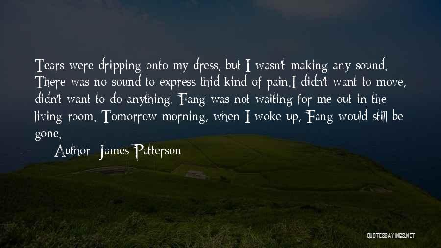 Waiting Room Quotes By James Patterson