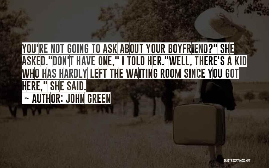 Waiting Room Quotes By John Green