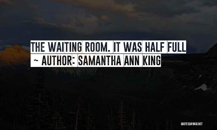 Waiting Room Quotes By Samantha Ann King