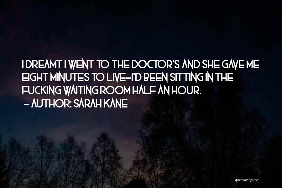 Waiting Room Quotes By Sarah Kane