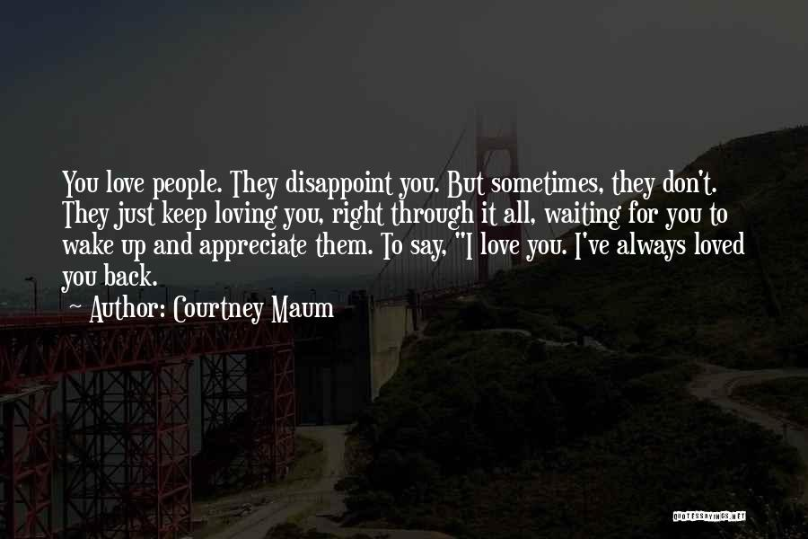Waiting To Say I Love You Quotes By Courtney Maum