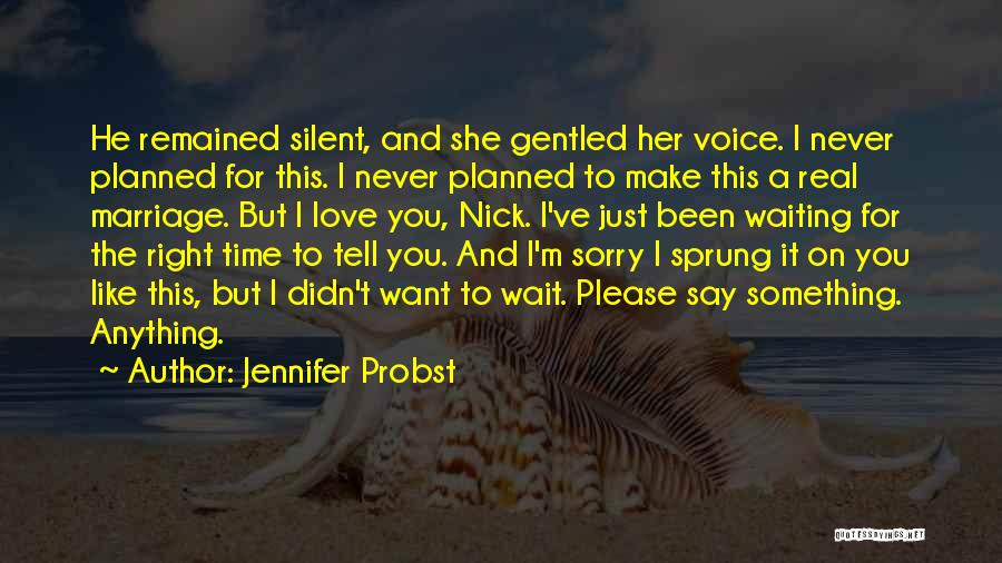 Waiting To Say I Love You Quotes By Jennifer Probst