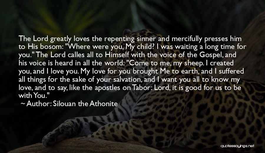Waiting To Say I Love You Quotes By Silouan The Athonite