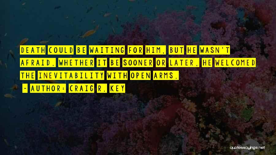 Waiting With Open Arms Quotes By Craig R. Key