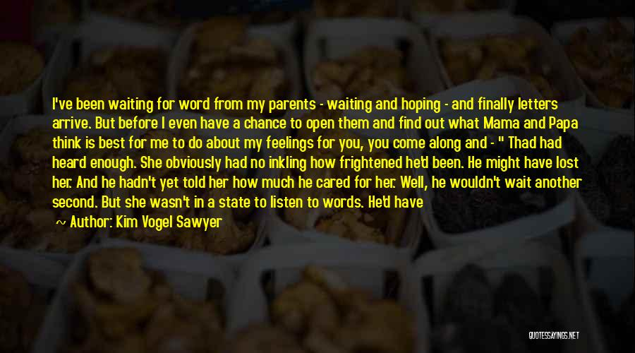 Waiting With Open Arms Quotes By Kim Vogel Sawyer