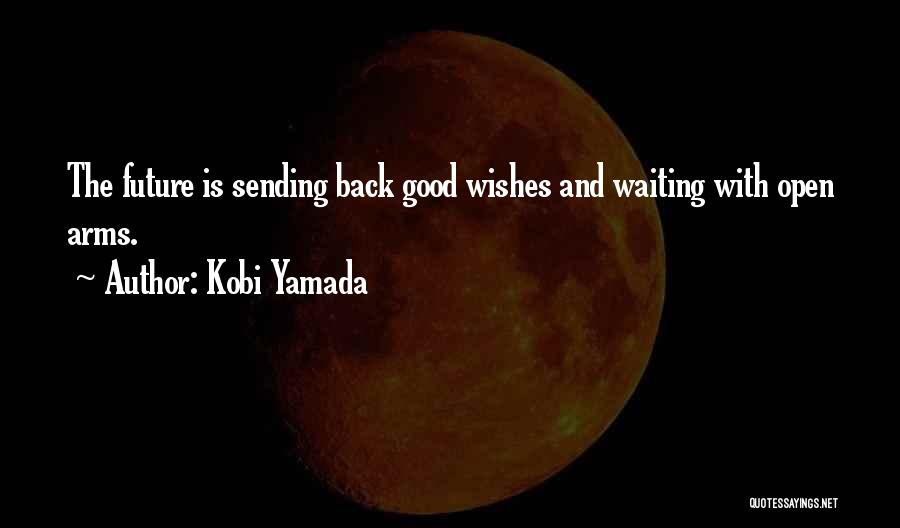 Waiting With Open Arms Quotes By Kobi Yamada