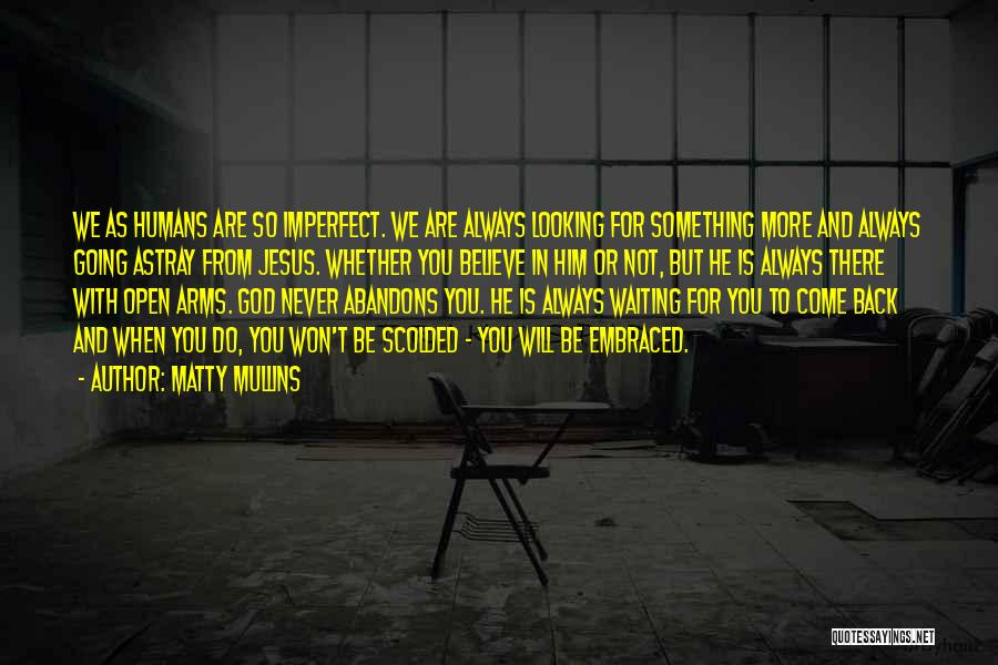 Waiting With Open Arms Quotes By Matty Mullins