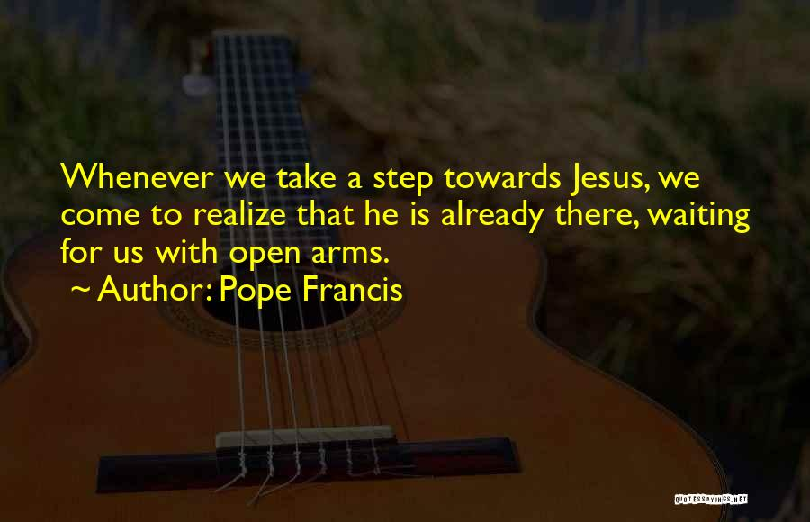 Waiting With Open Arms Quotes By Pope Francis