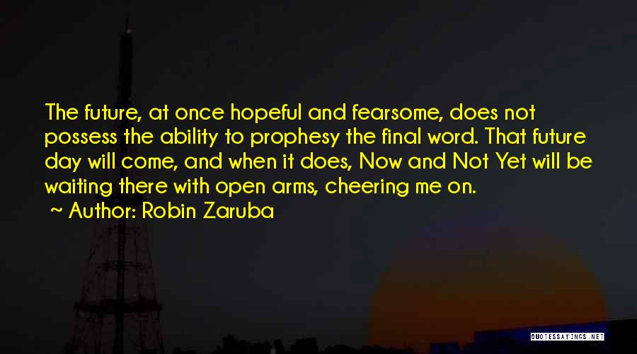 Waiting With Open Arms Quotes By Robin Zaruba