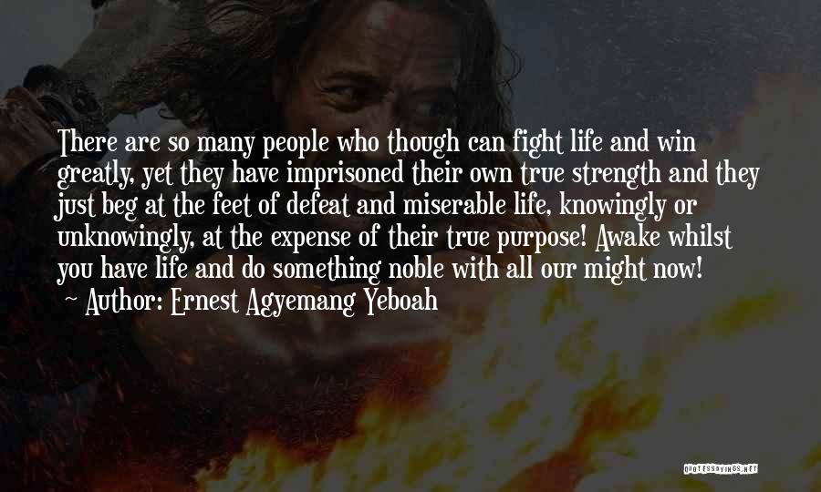 Wake Up And Shine Quotes By Ernest Agyemang Yeboah