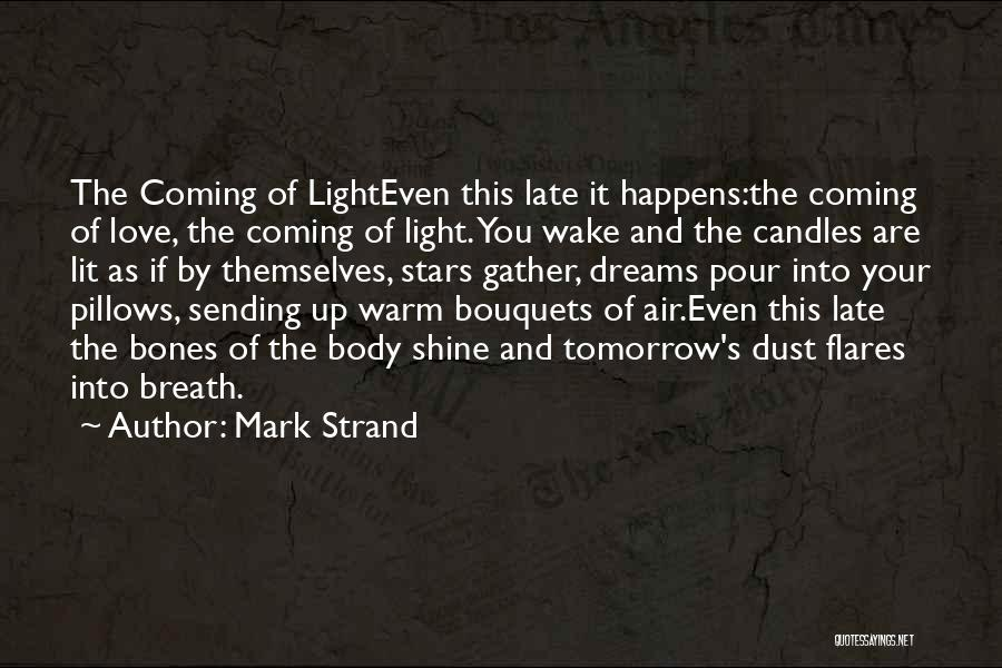 Wake Up And Shine Quotes By Mark Strand