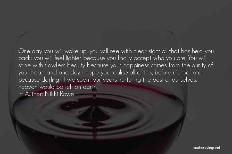 Wake Up And Shine Quotes By Nikki Rowe