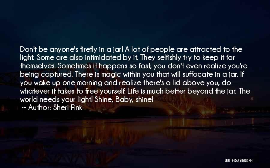 Wake Up And Shine Quotes By Sheri Fink