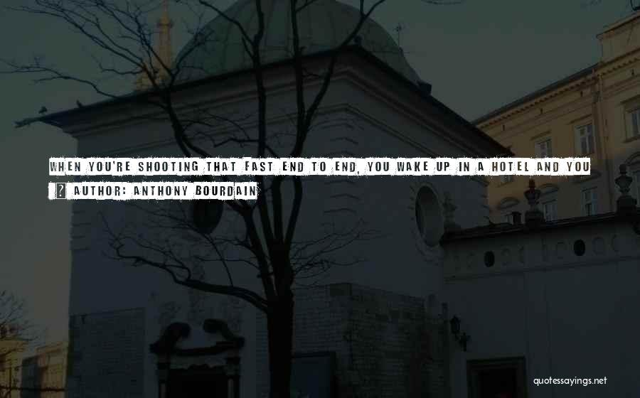 Wake Up Dreaming Quotes By Anthony Bourdain