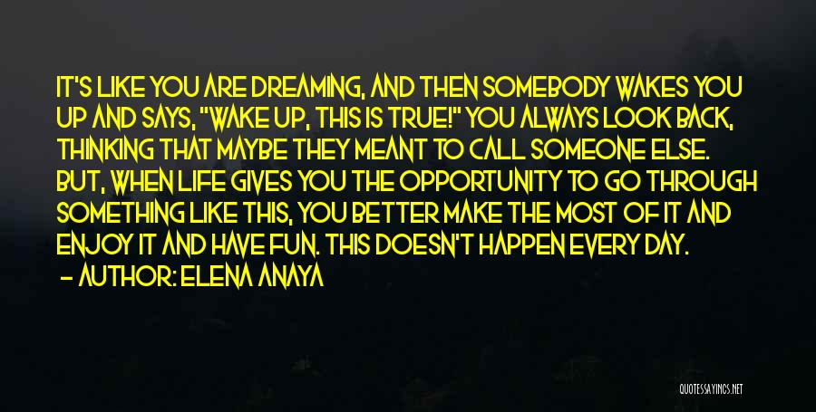 Wake Up Dreaming Quotes By Elena Anaya