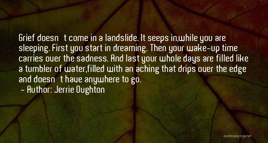 Wake Up Dreaming Quotes By Jerrie Oughton