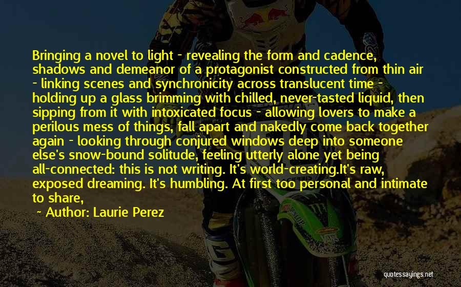 Wake Up Dreaming Quotes By Laurie Perez