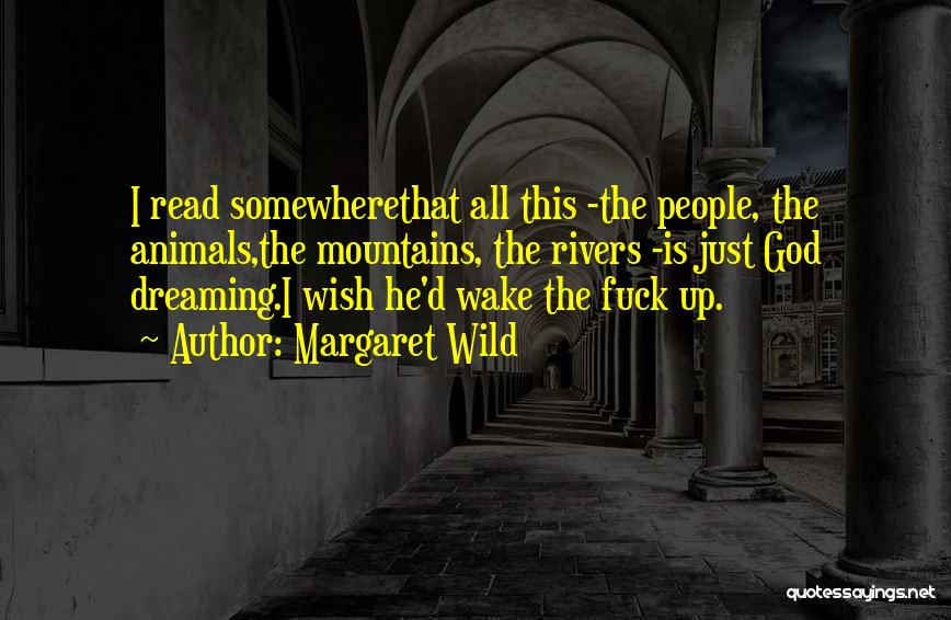 Wake Up Dreaming Quotes By Margaret Wild