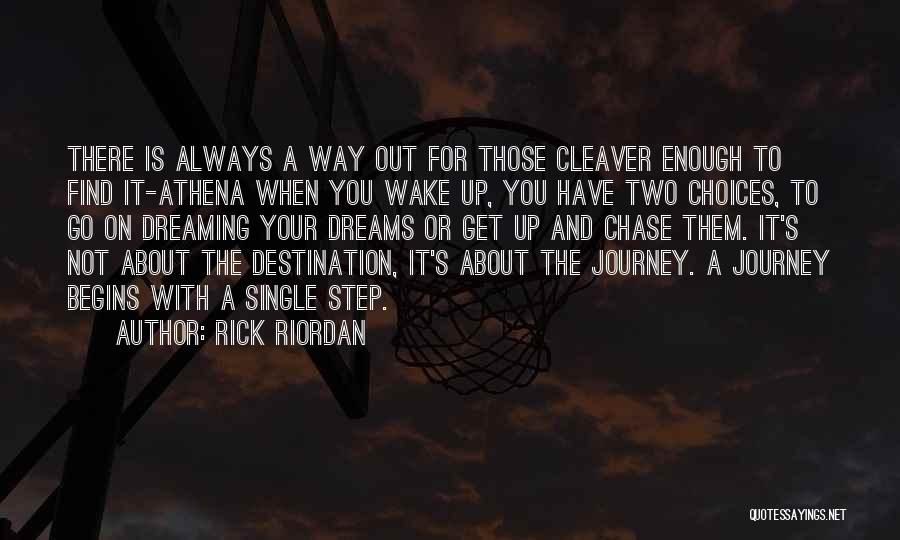 Wake Up Dreaming Quotes By Rick Riordan
