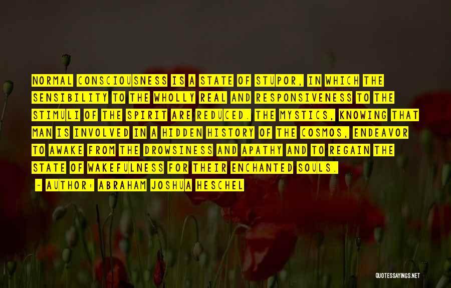 Wakefulness Quotes By Abraham Joshua Heschel