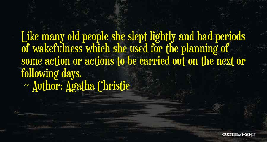 Wakefulness Quotes By Agatha Christie